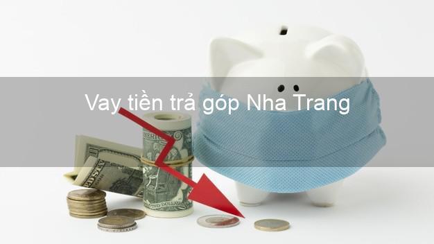 Vay tiền trả góp Nha Trang