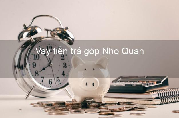 Vay tiền trả góp Nho Quan