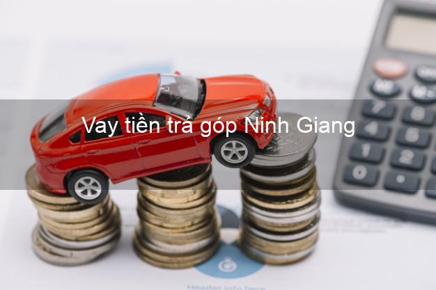 Vay tiền trả góp Ninh Giang