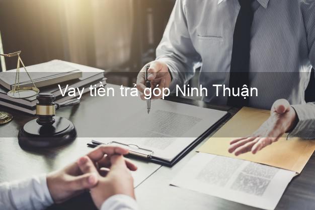 Vay tiền trả góp Ninh Thuận