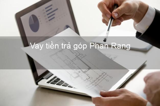 Vay tiền trả góp Phan Rang