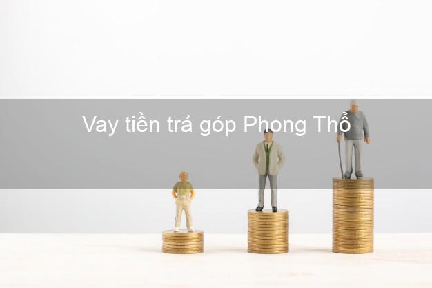 Vay tiền trả góp Phong Thổ