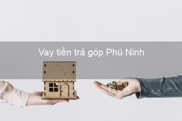 Vay tiền trả góp Phù Ninh