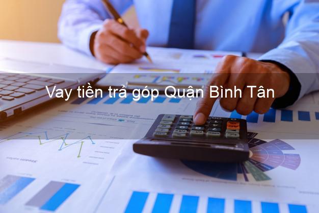 Vay tiền trả góp Quận Bình Tân