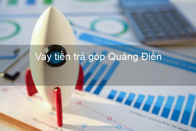 Vay tiền trả góp Quảng Điền