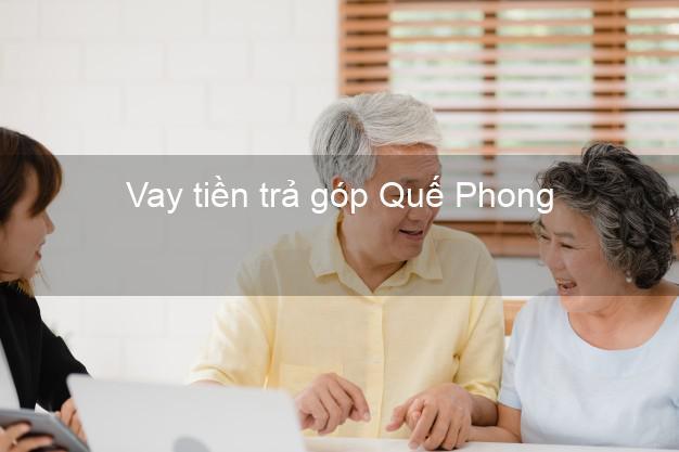Vay tiền trả góp Quế Phong