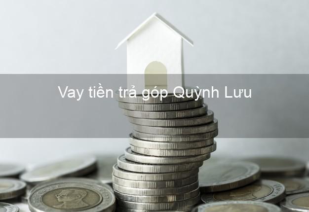 Vay tiền trả góp Quỳnh Lưu