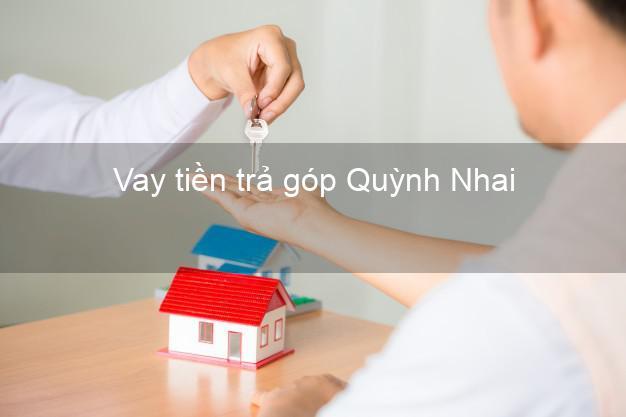 Vay tiền trả góp Quỳnh Nhai