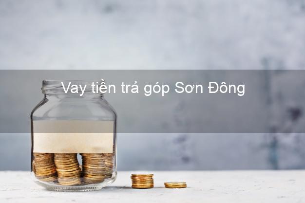 Vay tiền trả góp Sơn Đông