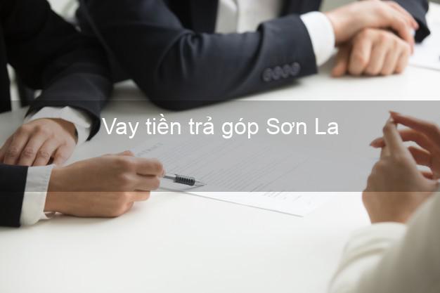 Vay tiền trả góp Sơn La