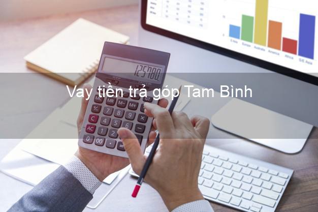 Vay tiền trả góp Tam Bình