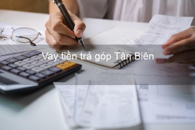 Vay tiền trả góp Tân Biên