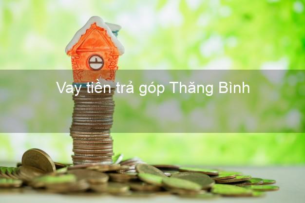 Vay tiền trả góp Thăng Bình