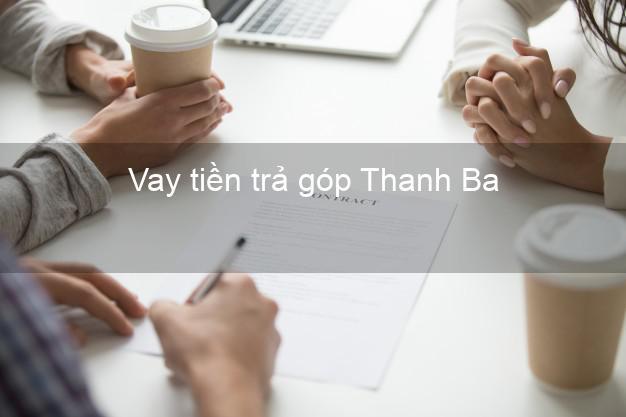 Vay tiền trả góp Thanh Ba