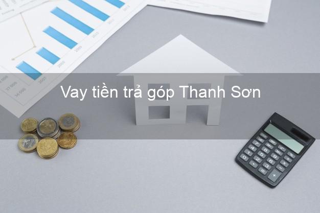 Vay tiền trả góp Thanh Sơn