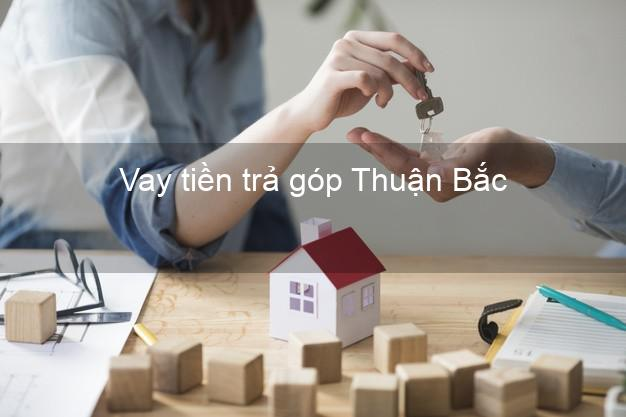 Vay tiền trả góp Thuận Bắc