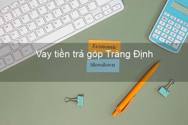 Vay tiền trả góp Tràng Định