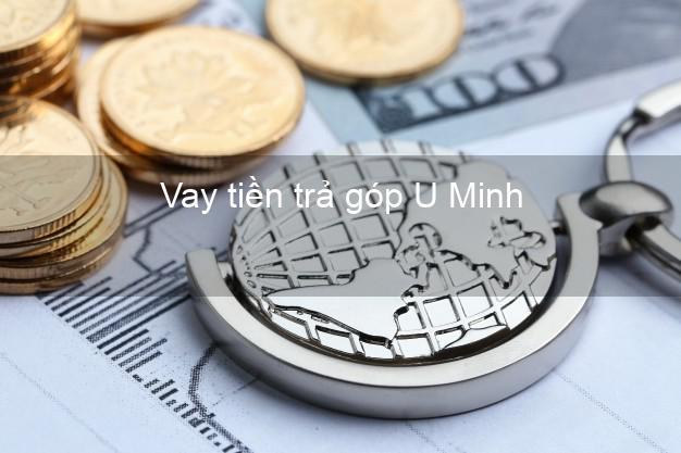 Vay tiền trả góp U Minh