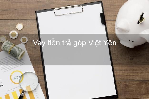 Vay tiền trả góp Việt Yên