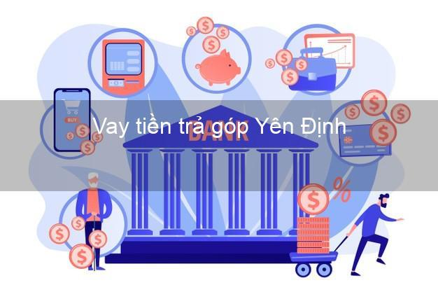 Vay tiền trả góp Yên Định