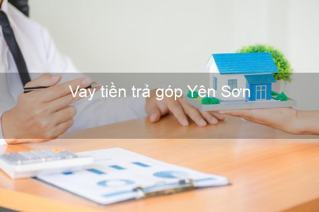 Vay tiền trả góp Yên Sơn