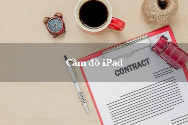 Cầm đồ iPad uy tín